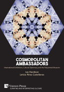 Cosmopolitan Ambassadors: International exhibitions, cultural diplomacy and the polycentral museum