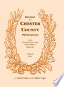 History of Chester County, Pennsylvania, with Genealogical and Biographical Sketches