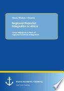 Regional financial Integration in Africa  Cross listings as a form of regional financial integration