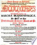 Antiquitates Et Memorabilia Marchiae Brandenburgicae Oder Alt- Mittel- und Neue Brandenburgische Geschlechts- Staats- und Geschichts-Historie