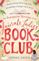 The Inaugural Meeting of the Fairvale Ladies Book Club Book Cover
