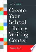 Create Your School Library Writing Center  Grades K   6