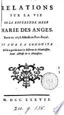 Relations sur la vie de     Marie des Anges     abbesse de Port Royal  by A M  de Fl  celles de Br  gy  ed  by P  Nicole