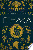 Ithaca  A Novel of Homer s Odyssey