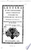 Lettera d'un cavaliere amico fiorentino al reverendissimo padre Lorenzo Ricci generale de' Gesuiti, esortandolo ad una riforma universale del suo ordine