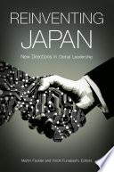 Reinventing Japan  New Directions in Global Leadership