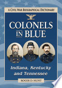 Colonels in Blue  Indiana  Kentucky and Tennessee