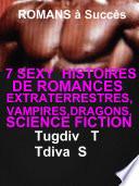 7 Sexy Histoires De Romances Extraterrestres,Vampires,Dragons,Science Fiction