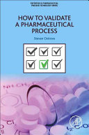 How to validate a pharmaceutical process /