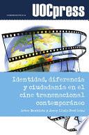 Identidad  diferencia y ciudadan  a en el cine transnacional contempor  neo