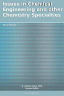 Issues in Chemical Engineering and other Chemistry Specialties: 2011 Edition