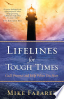 Lifelines For Tough Times : fear, worry, even depression. we ask,...