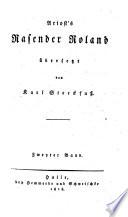 Ariost's Rasender Roland ; übersetzt von Karl Streckfuß