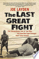 The Last Great Fight Legendary Fight And The Two Warriors