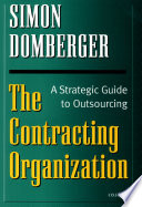 The Contracting Organization   A Strategic Guide to Outsourcing