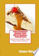 Paleo Autoimmune Nutrition: Paleo Diet For Beginners - Paleo Desserts