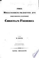 Index molluscorum pr  sentis   vi musei principis augustissimi Christiani Frederici  Autore H  Beck  Fasciculus primus et secundus  Mollusca gastr  opoda pulmonata