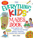 The Everything Kids  Mazes Book