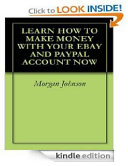 Learn How to Make Money with Your EBay and PayPal Account Now