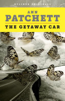 The Getaway Car A Practical Memoir About Writing And Life