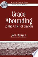 Grace Abounding To The Chief Of Sinners Authentic Original Classic