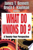 What Do Unions Do