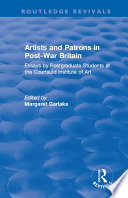 Artists And Patrons In Post-war Britain : art and patronage in britain during the...