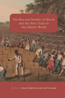 The Rise and Demise of Slavery and the Slave Trade in the Atlantic World