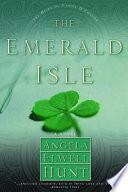 The Emerald Isle by Angela Elwell Hunt