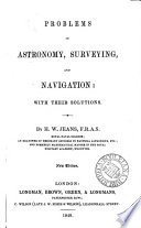 Problems in astronomy  surveying and navigation  with their solutions