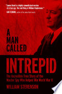 A Man Called Intrepid Story Of The Superspy Whose Vast Intelligence Network