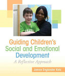 Guiding Children s Social and Emotional Development