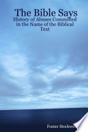 The Bible Says: History of Abuses Committed in the Name of the Biblical Text