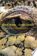 Black Water   Green Death