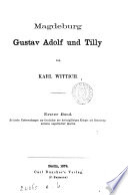 Magdeburg, Gustav Adolf und Tilly. Bd. 1; 2, Hälfte 1