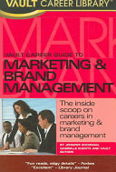 Vault Career Guide to Marketing and Brand Management