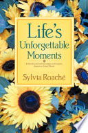 Life s Unforgettable Moments