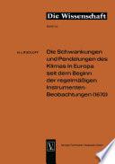 Die Schwankungen und Pendelungen des Klimas in Europa seit dem Beginn der regelmässigen Instrumenten-Beobachtungen (1670)