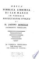 Della publica libreria di S  Marco  in Venezia  dissertazione storica