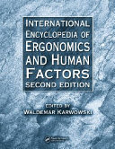 International Encyclopedia of Ergonomics and Human Factors  Second Edition and CD ROM 2 Volume Set