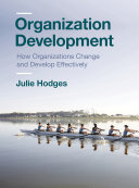Organization Development: How Organizations Change and Develop Effectively