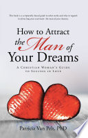 Ebook How to Attract the Man of Your Dreams Epub Patricia Van Pelt PhD Apps Read Mobile