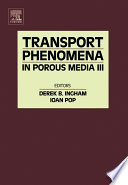 Transport Phenomena In Porous Media Iii book