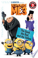 Despicable Me 3  The Good  the Bad  and the Yellow