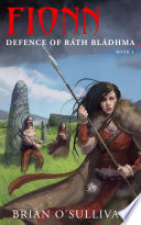 FIONN: Defence of Rath Bladhma
