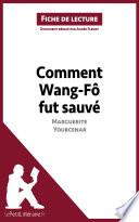 Comment Wang F   fut sauv   de Marguerite Yourcenar  Analyse de l oeuvre