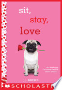 Sit  Stay  Love  A Wish Novel