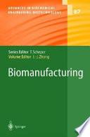 Biomanufacturing