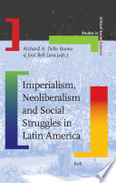 Imperialism Neoliberalism And Social Struggles In Latin America