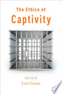 The Ethics of Captivity